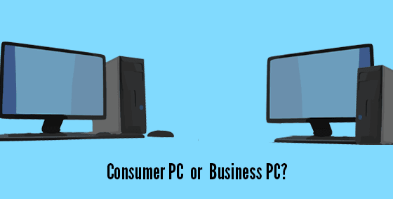 Should You Buy A Consumer or Business PC?
